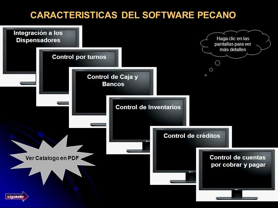 CARACTERISTICAS DEL SOFTWARE PECANO Integración a los Dispensadores Control por turnos Control de Caja y Bancos Control de créditos Control de cuentas