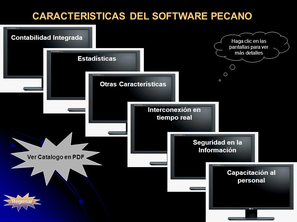 CARACTERISTICAS DEL SOFTWARE PECANO Regresar Haga clic en las pantallas para ver más detalles Contabilidad Integrada Estadísticas Otras Característica