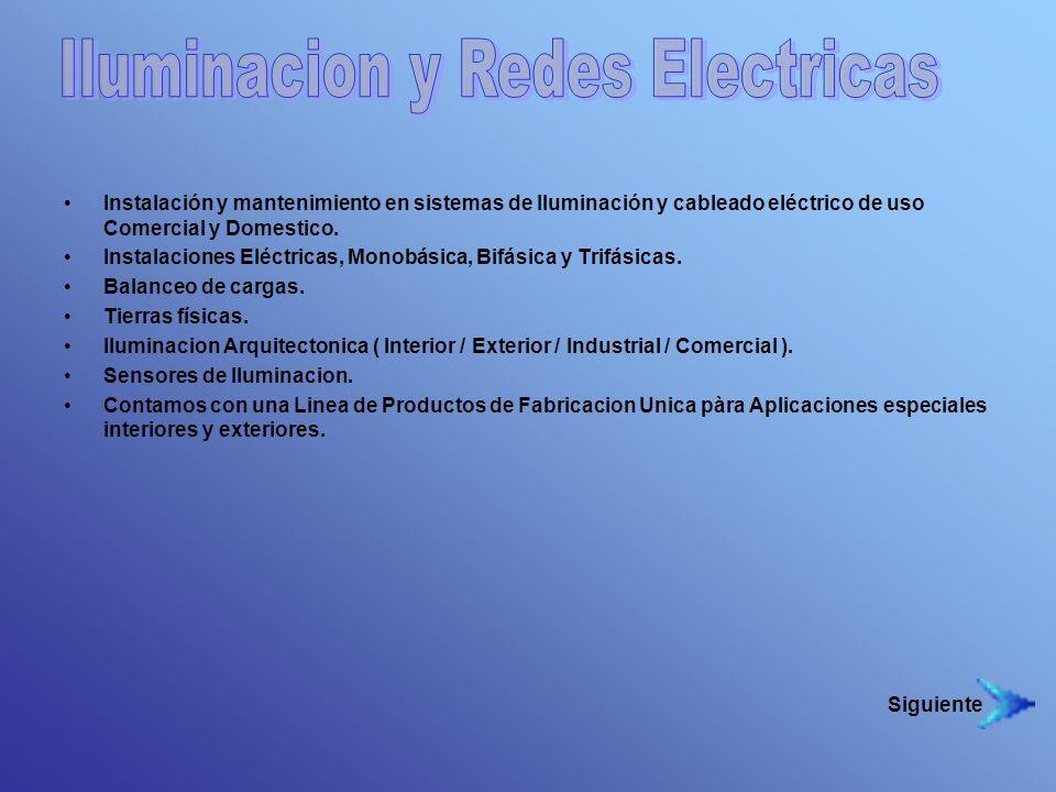 Instalación y mantenimiento en sistemas de Iluminación y cableado eléctrico de uso Comercial y Domestico. Instalaciones Eléctricas, Monobásica, Bifási