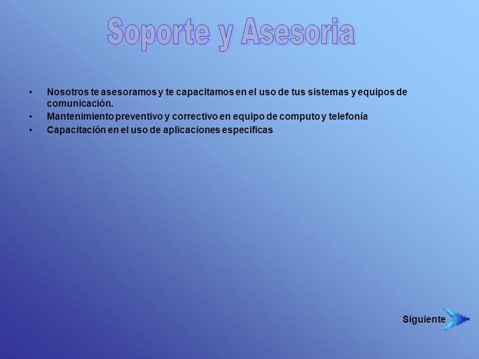 Nosotros te asesoramos y te capacitamos en el uso de tus sistemas y equipos de comunicación. Mantenimiento preventivo y correctivo en equipo de comput
