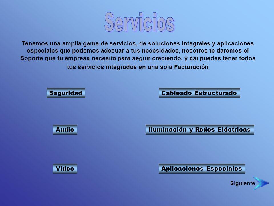 Tenemos una amplia gama de servicios, de soluciones integrales y aplicaciones especiales que podemos adecuar a tus necesidades, nosotros te daremos el