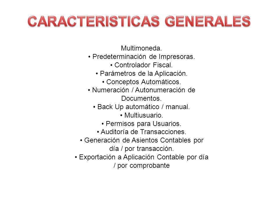 Multimoneda. Predeterminación de Impresoras. Controlador Fiscal. Parámetros de la Aplicación. Conceptos Automáticos. Numeración / Autonumeración de Do