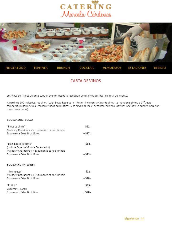 Siguiente »» CARTA DE VINOS Los vinos son libres durante todo el evento, desde la recepción de los invitados hasta el final del evento.