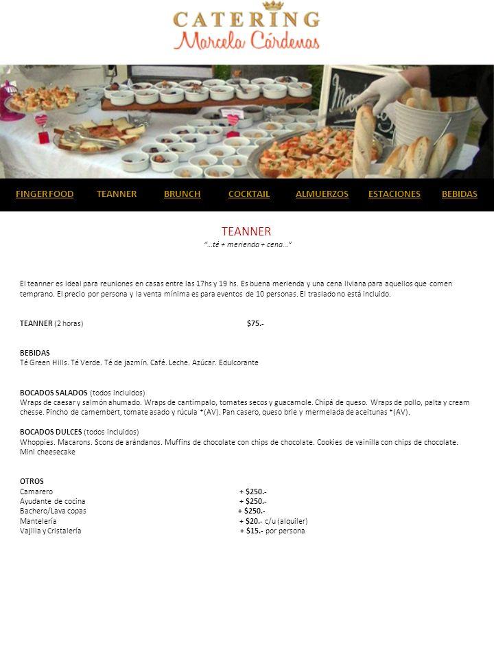 TEANNER …té + merienda + cena… El teanner es ideal para reuniones en casas entre las 17hs y 19 hs.