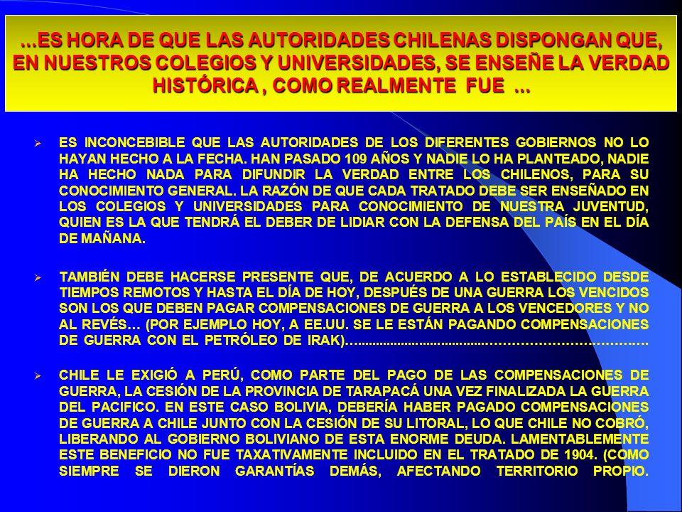...ES HORA DE QUE LAS AUTORIDADES CHILENAS DISPONGAN QUE, EN NUESTROS COLEGIOS Y UNIVERSIDADES, SE ENSEÑE LA VERDAD HISTÓRICA, COMO REALMENTE FUE... E