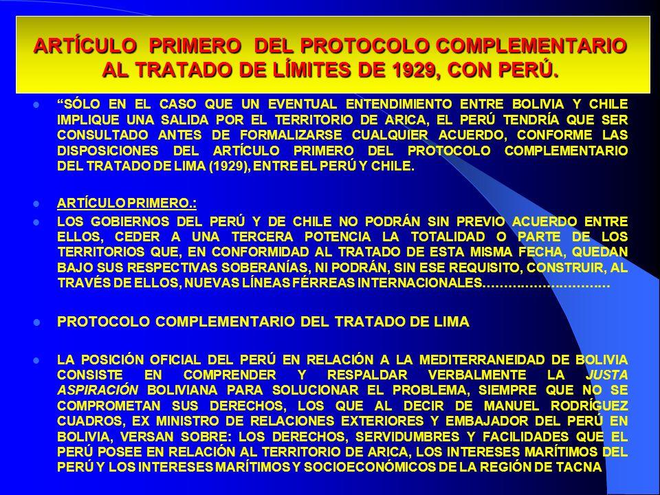 ARTÍCULO PRIMERO DEL PROTOCOLO COMPLEMENTARIO AL TRATADO DE LÍMITES DE 1929, CON PERÚ. SÓLO EN EL CASO QUE UN EVENTUAL ENTENDIMIENTO ENTRE BOLIVIA Y C