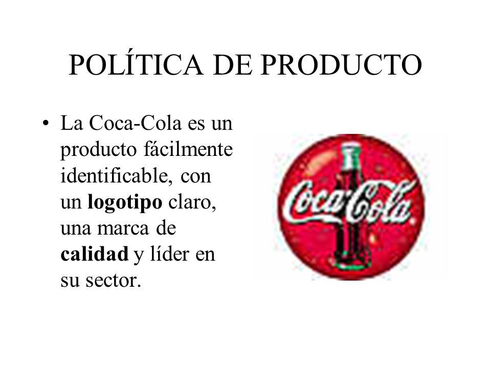 POLÍTICA DE DISTRIBUCIÓN Coca-Cola, España sigue una política de distribución INTENSIVA: tiene distribuidores de sus productos por todo el país, y el objetivo es que el producto esté disponible en todos los puntos de venta: Bares, hoteles, restaurantes, hipermercados, supermercados etc.