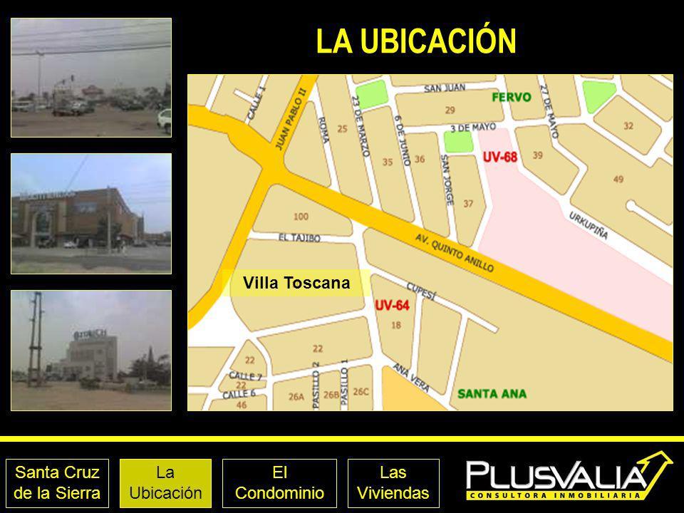 Santa Cruz de la Sierra La Ubicación El Condominio Las Viviendas LA UBICACIÓN Villa Toscana