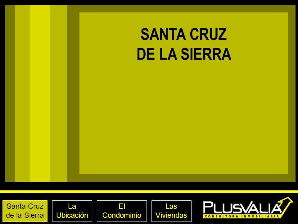 Santa Cruz de la Sierra La Ubicación El Condominio Las Viviendas Dptos. Tipo B LAS VIVIENDAS