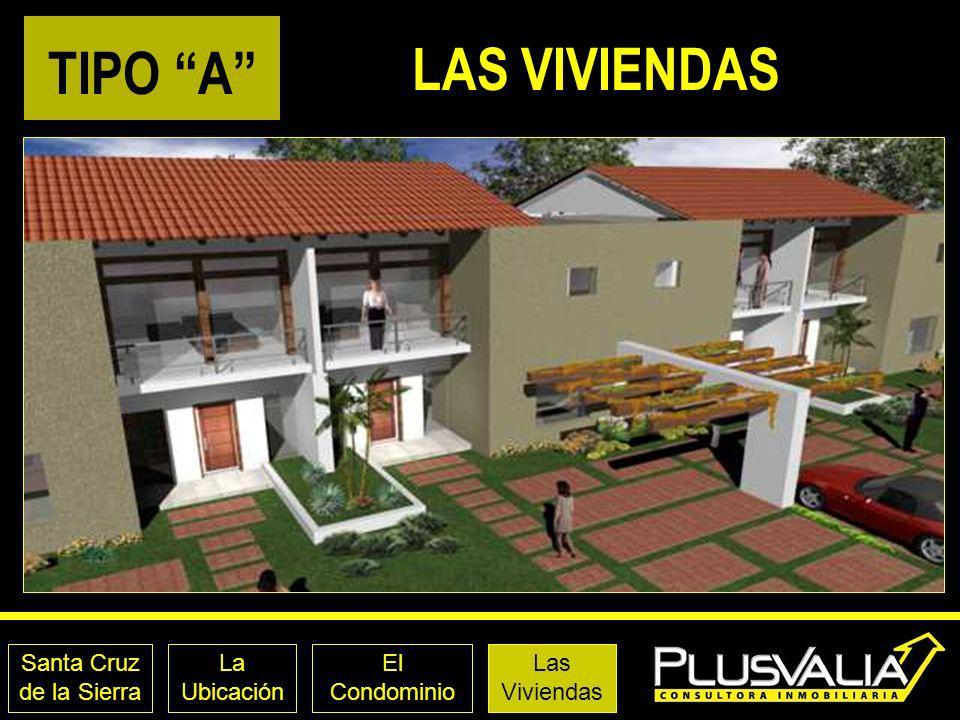 Santa Cruz de la Sierra La Ubicación El Condominio LAS VIVIENDAS TIPO A Las Viviendas