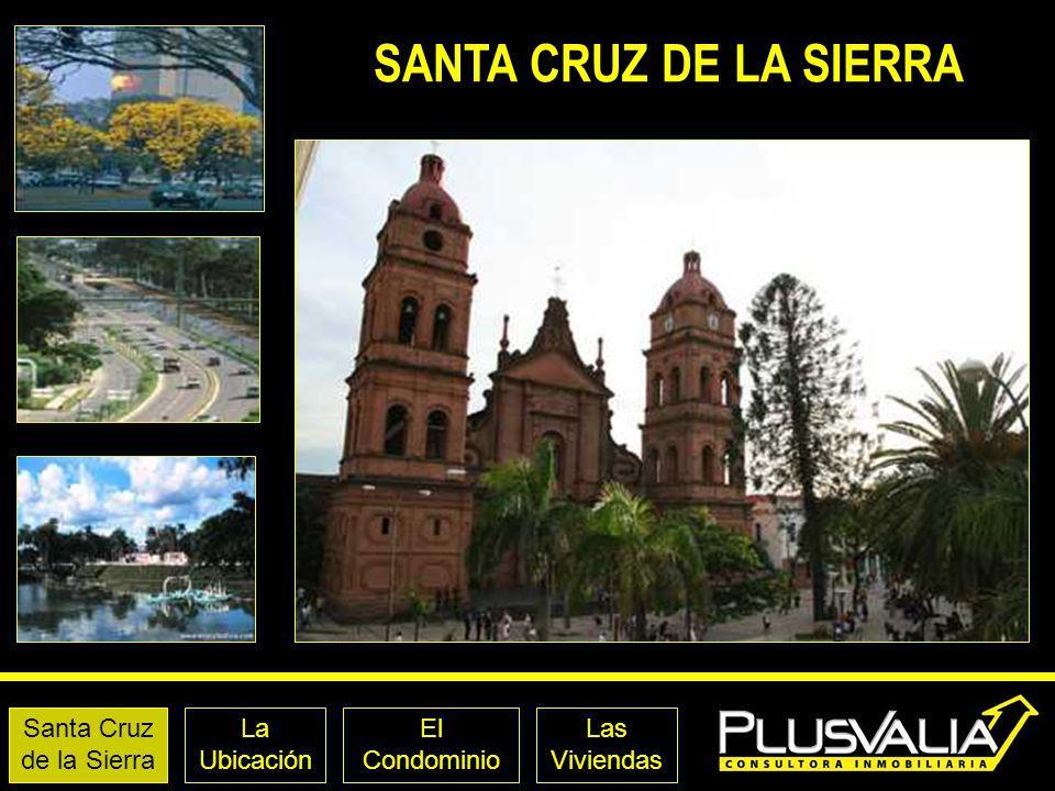 LA UBICACIÓN Santa Cruz de la Sierra La Ubicación El Condominio Las Viviendas