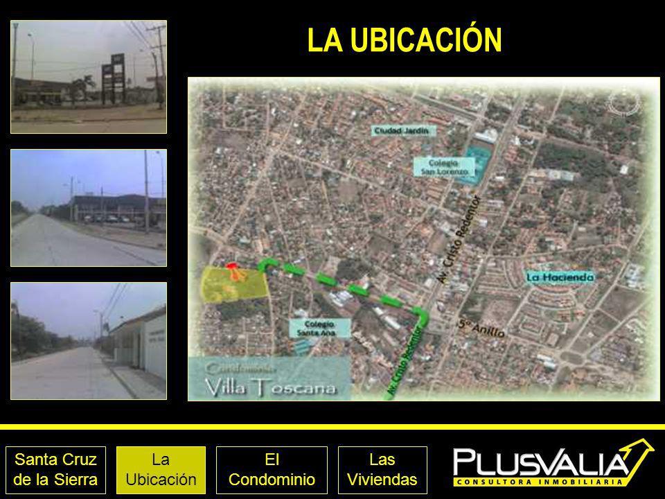 Santa Cruz de la Sierra La Ubicación El Condominio Las Viviendas LA UBICACIÓN - SITUACIÓN A 700 mts.