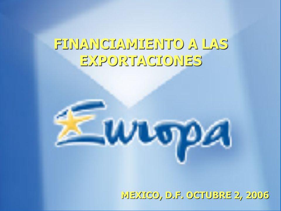 FINANCIAMIENTO A LAS EXPORTACIONES MEXICO, D.F. OCTUBRE 2, 2006