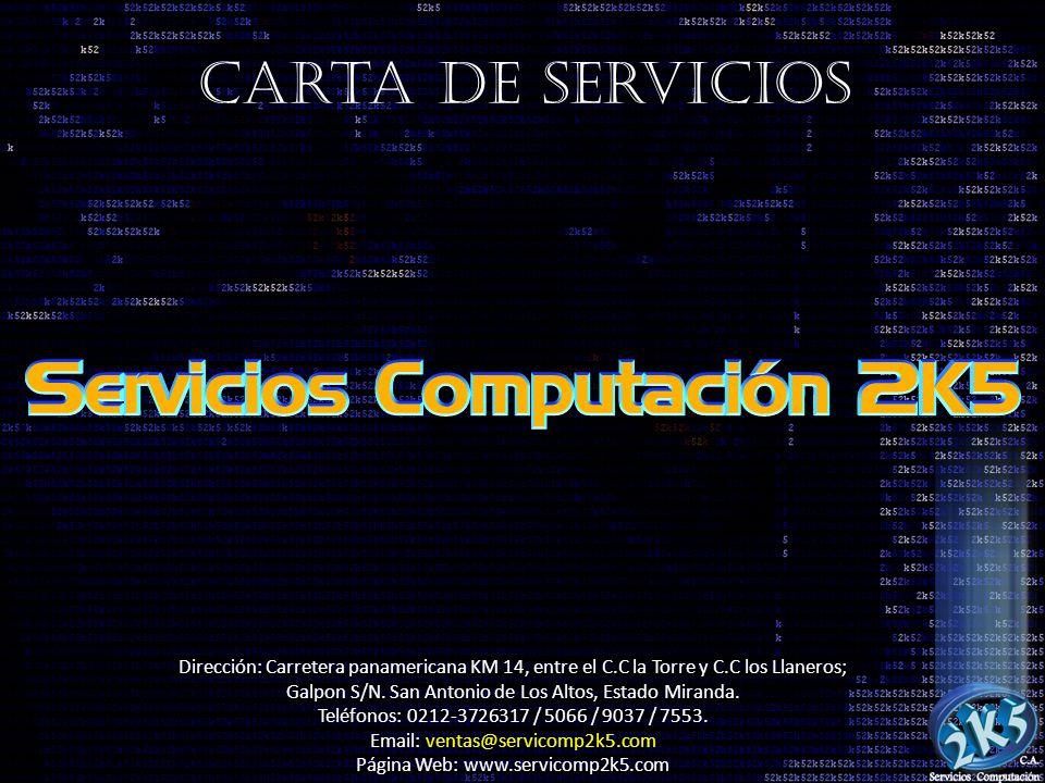 Carta de Servicios Dirección: Carretera panamericana KM 14, entre el C.C la Torre y C.C los Llaneros; Galpon S/N.