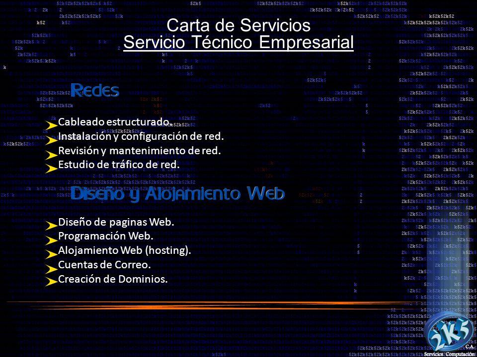 Carta de Servicios Servicio Técnico Empresarial Cableado estructurado. Instalación y configuración de red. Revisión y mantenimiento de red. Estudio de