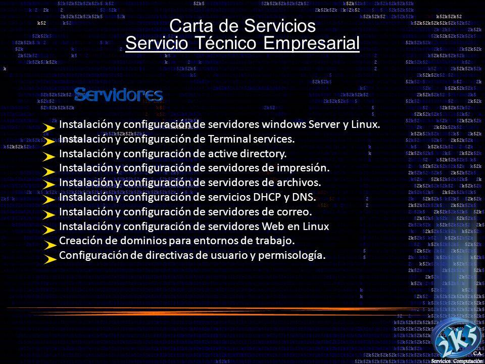 Carta de Servicios Servicio Técnico Empresarial Instalación y configuración de servidores windows Server y Linux. Instalación y configuración de Termi