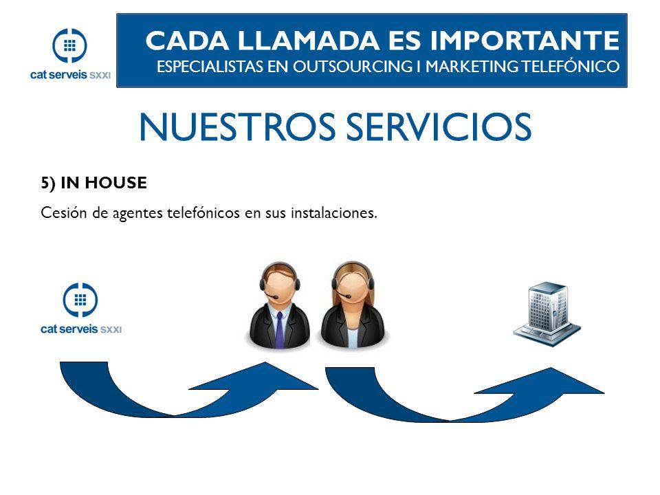 5) IN HOUSE Cesión de agentes telefónicos en sus instalaciones.