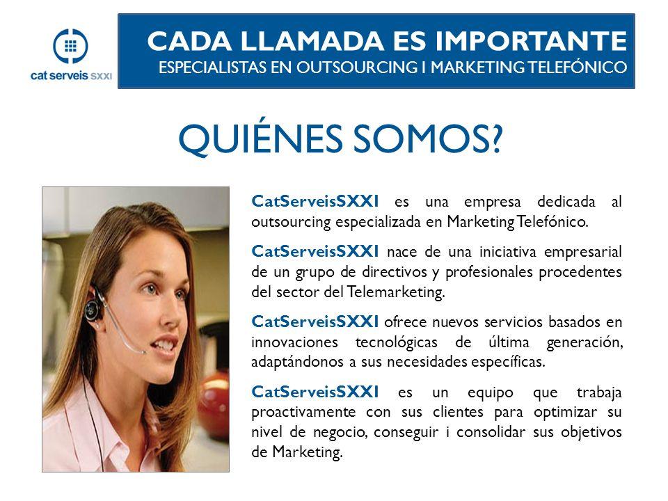 3) SERVICIOS DE MÀRKETING DIRECTO CADA LLAMADA ES IMPORTANTE ESPECIALISTAS EN OUTSOURCING I MARKETING TELEFÓNICO NUESTROS SERVICIOS