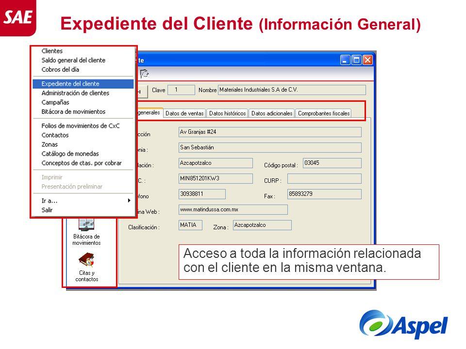 Expediente del Cliente (Información General) Acceso a toda la información relacionada con el cliente en la misma ventana.