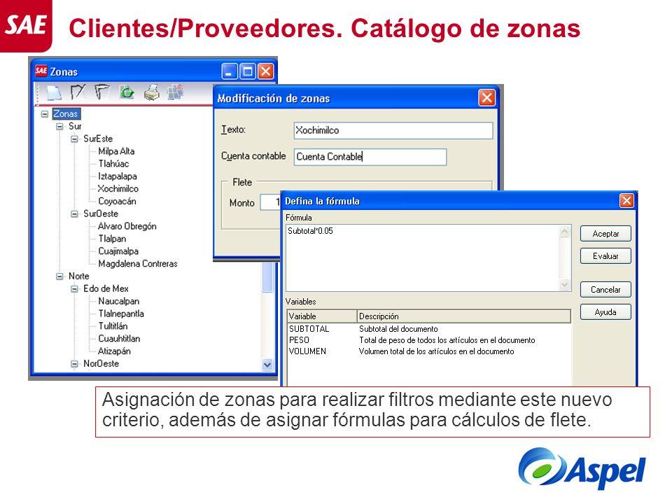 Clientes/Proveedores. Catálogo de zonas Asignación de zonas para realizar filtros mediante este nuevo criterio, además de asignar fórmulas para cálcul