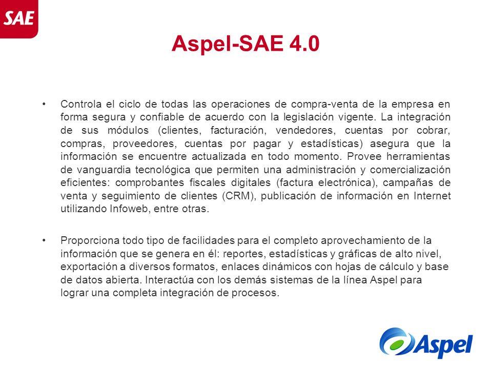 Aspel-SAE 4.0 Controla el ciclo de todas las operaciones de compra-venta de la empresa en forma segura y confiable de acuerdo con la legislación vigen