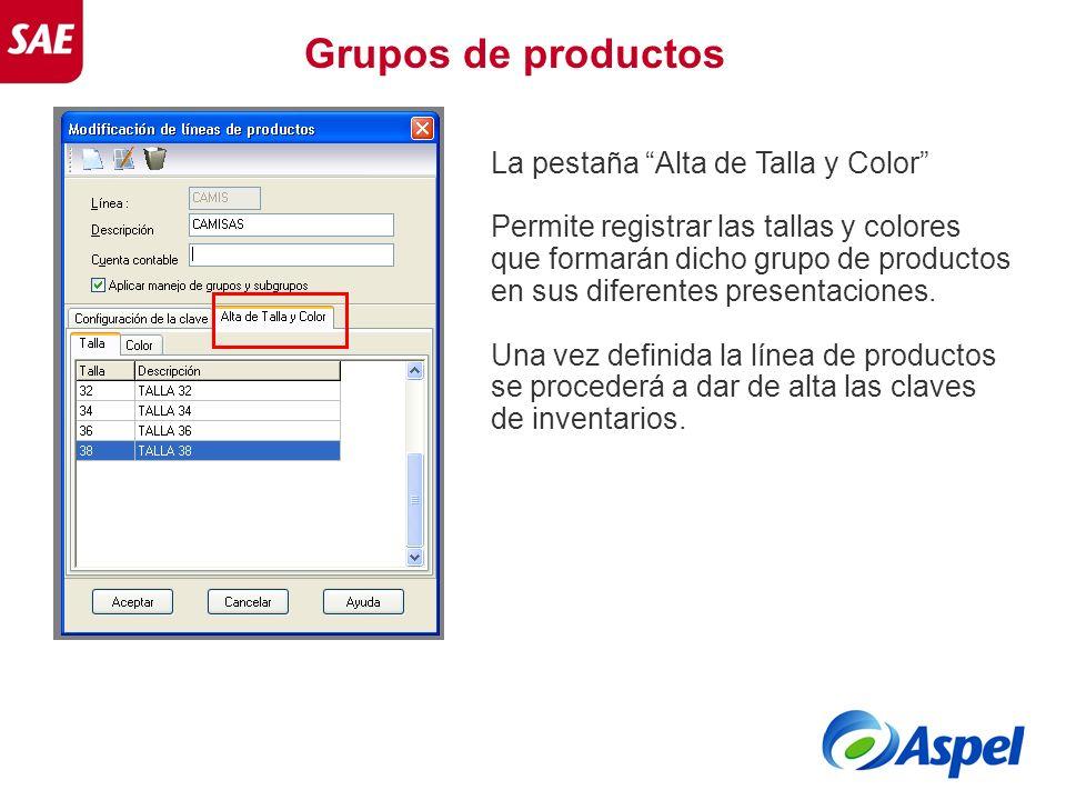 La pestaña Alta de Talla y Color Permite registrar las tallas y colores que formarán dicho grupo de productos en sus diferentes presentaciones. Una ve