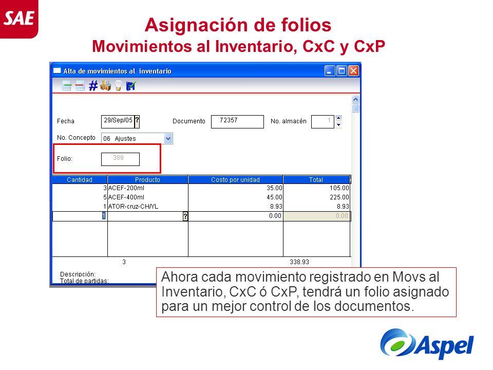 Asignación de folios Movimientos al Inventario, CxC y CxP Ahora cada movimiento registrado en Movs al Inventario, CxC ó CxP, tendrá un folio asignado