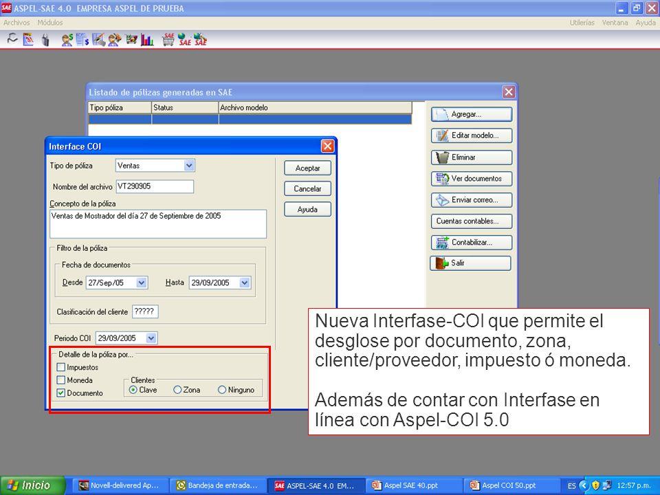 Nueva Interfase-COI que permite el desglose por documento, zona, cliente/proveedor, impuesto ó moneda. Además de contar con Interfase en línea con Asp