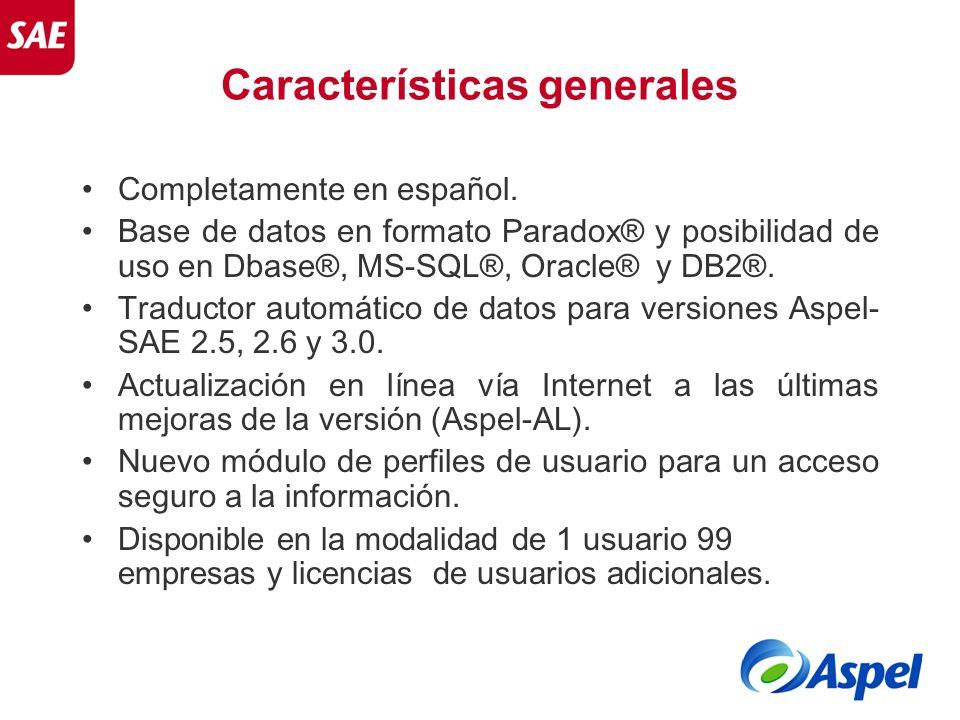 Características generales Completamente en español. Base de datos en formato Paradox® y posibilidad de uso en Dbase®, MS-SQL®, Oracle® y DB2®. Traduct