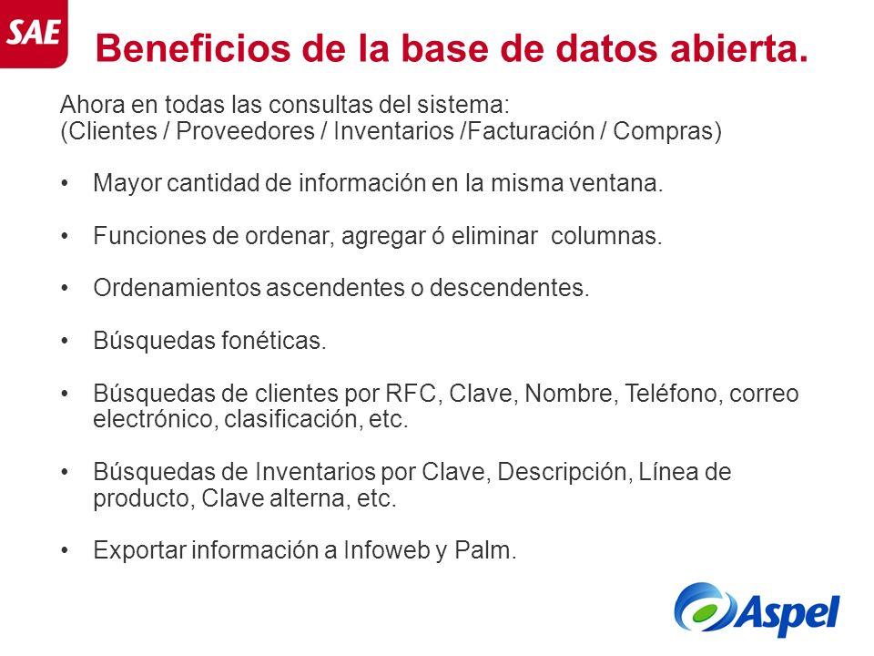 Beneficios de la base de datos abierta. Ahora en todas las consultas del sistema: (Clientes / Proveedores / Inventarios /Facturación / Compras) Mayor