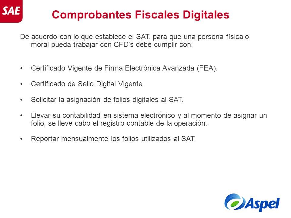 Comprobantes Fiscales Digitales De acuerdo con lo que establece el SAT, para que una persona física o moral pueda trabajar con CFDs debe cumplir con: