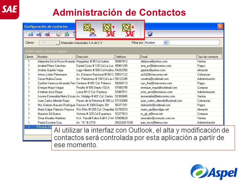Administración de Contactos Al utilizar la interfaz con Outlook, el alta y modificación de contactos será controlada por esta aplicación a partir de e