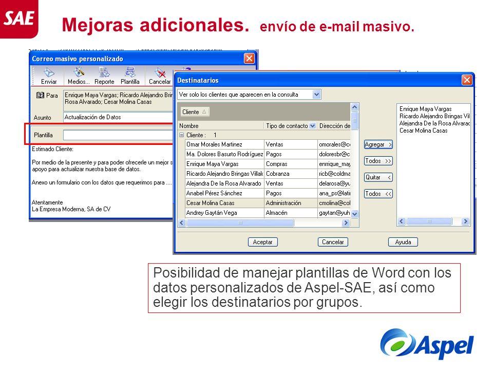Mejoras adicionales. envío de e-mail masivo. Posibilidad de manejar plantillas de Word con los datos personalizados de Aspel-SAE, así como elegir los