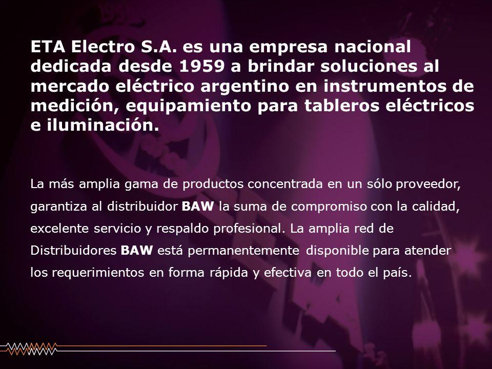 ETA Electro S.A. es una empresa nacional dedicada desde 1959 a brindar soluciones al mercado eléctrico argentino en instrumentos de medición, equipami
