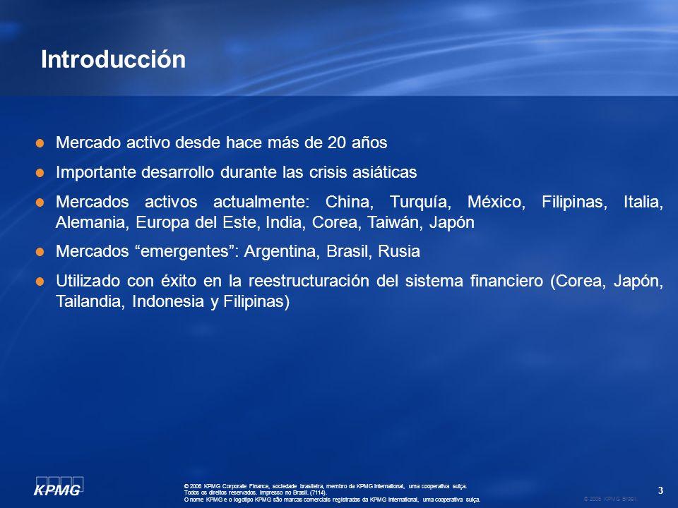 3 © 2006 KPMG Brasil. © 2006 KPMG Corporate Finance, sociedade brasileira, membro da KPMG International, uma cooperativa suíça. Todos os direitos rese