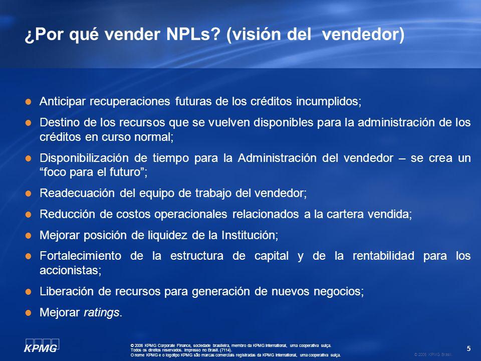 5 © 2006 KPMG Brasil. © 2006 KPMG Corporate Finance, sociedade brasileira, membro da KPMG International, uma cooperativa suíça. Todos os direitos rese