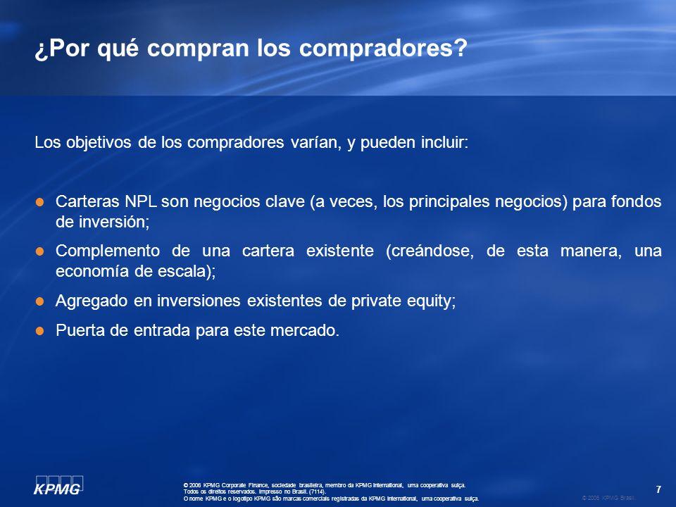 7 © 2006 KPMG Brasil. © 2006 KPMG Corporate Finance, sociedade brasileira, membro da KPMG International, uma cooperativa suíça. Todos os direitos rese