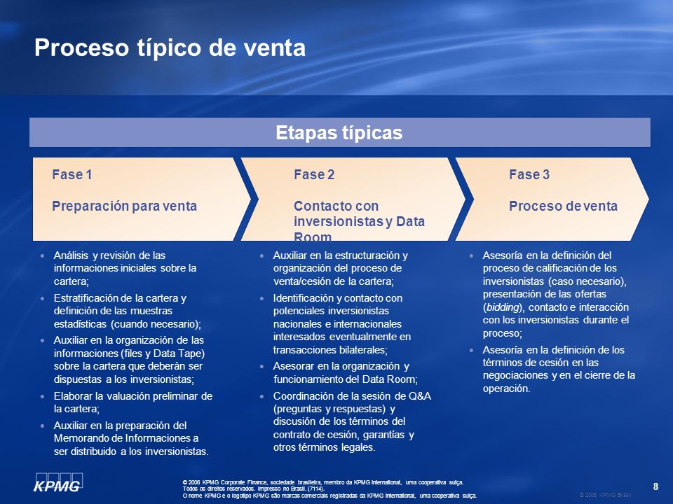 8 © 2006 KPMG Brasil. © 2006 KPMG Corporate Finance, sociedade brasileira, membro da KPMG International, uma cooperativa suíça. Todos os direitos rese