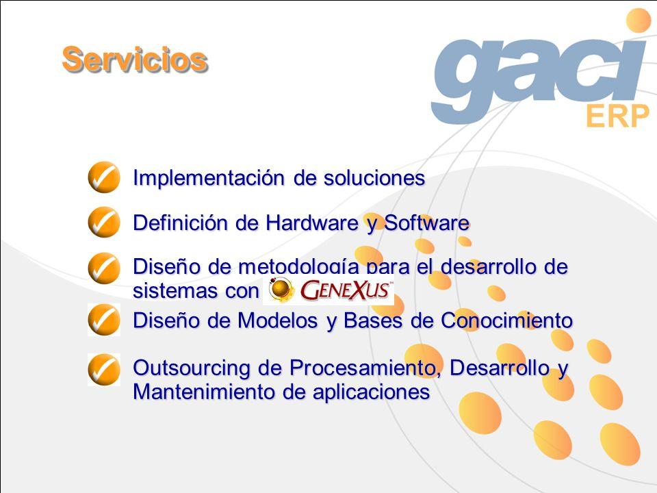 Definición de Hardware y Software Diseño de metodología para el desarrollo de sistemas con Diseño de Modelos y Bases de Conocimiento Outsourcing de Procesamiento, Desarrollo y Mantenimiento de aplicaciones ServiciosServicios Implementación de soluciones