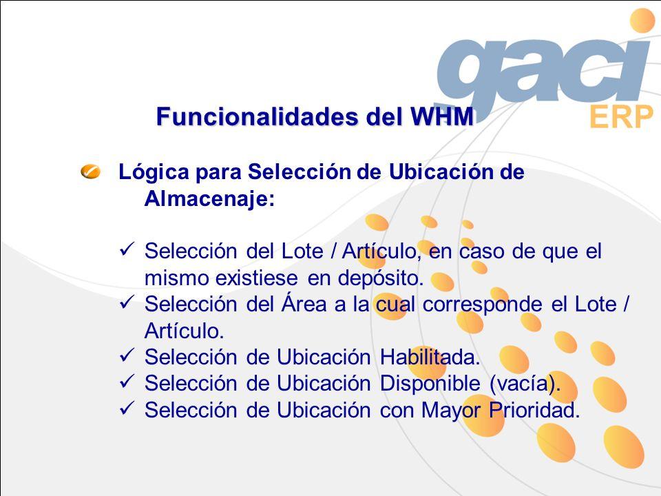 Funcionalidades del WHM Lógica para Selección de Ubicación de Almacenaje: Selección del Lote / Artículo, en caso de que el mismo existiese en depósito