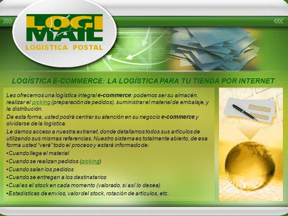 Les ofrecemos una logística integral e-commerce: podemos ser su almacén, realizar el picking (preparación de pedidos), suministrar el material de emba