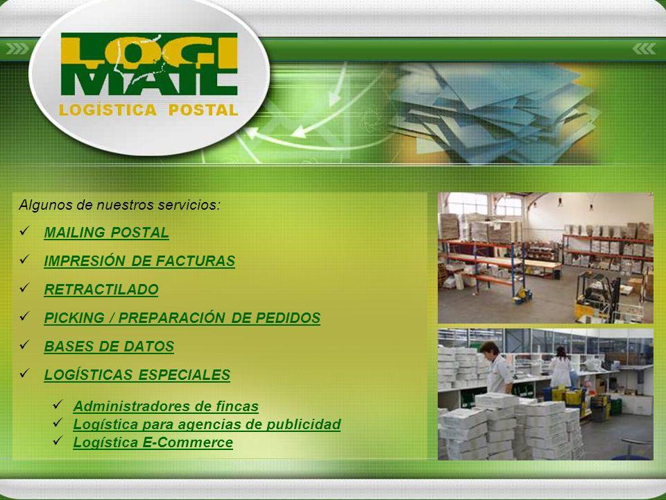 Algunos de nuestros servicios: MAILING POSTAL IMPRESIÓN DE FACTURAS RETRACTILADO PICKING / PREPARACIÓN DE PEDIDOS BASES DE DATOS LOGÍSTICAS ESPECIALES