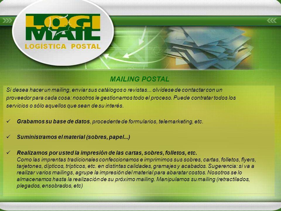 Si desea hacer un mailing, enviar sus catálogos o revistas... olvídese de contactar con un proveedor para cada cosa: nosotros le gestionamos todo el p