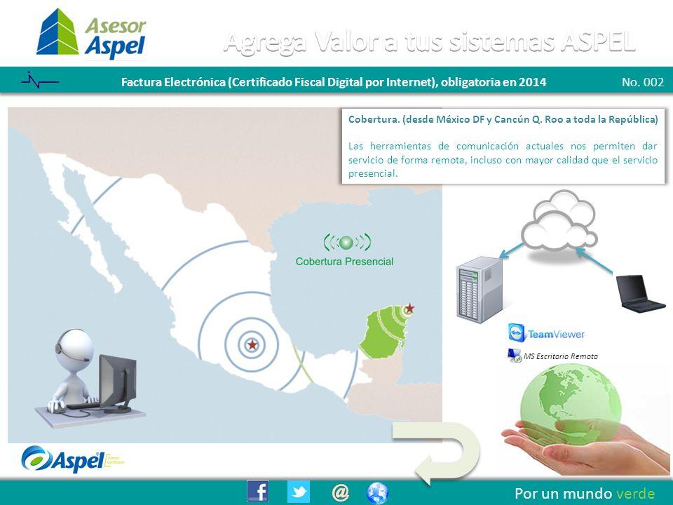 Boletín 001 - Listo el Sistema ASPEL SAE para cumplir con las disposiciones Fiscales de 2012 Por un mundo verde Estamos preparados para realizar su transición a la versión CFDI Sea Presencial o en forma remota, le ofrecemos una solución a su operación de Factura Electrónica con el sistema ASPEL SAE 5.0 Hasta luego.