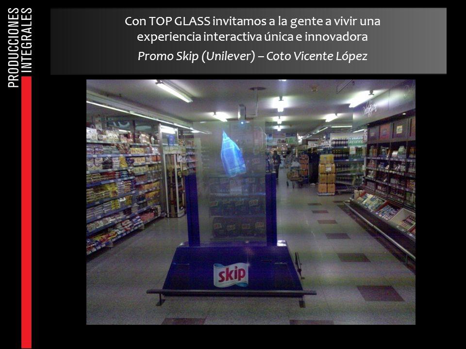 Con TOP GLASS invitamos a la gente a vivir una experiencia interactiva única e innovadora Promo Skip (Unilever) – Coto Vicente López