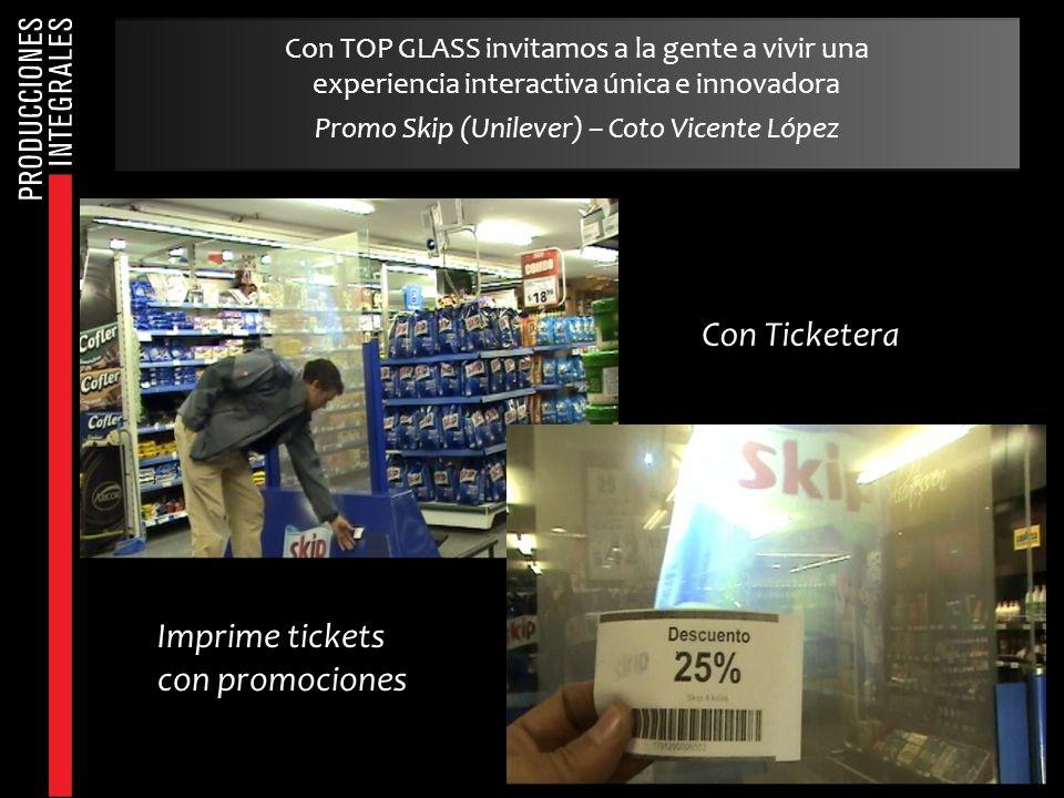 Con TOP GLASS invitamos a la gente a vivir una experiencia interactiva única e innovadora Promo Skip (Unilever) – Coto Vicente López Con Ticketera Imp