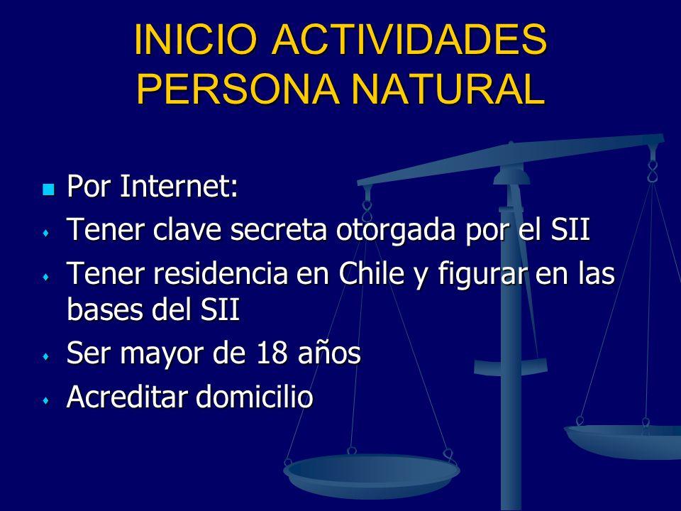INICIO ACTIVIDADES PERSONA NATURAL Por Internet: Por Internet: Tener clave secreta otorgada por el SII Tener clave secreta otorgada por el SII Tener r