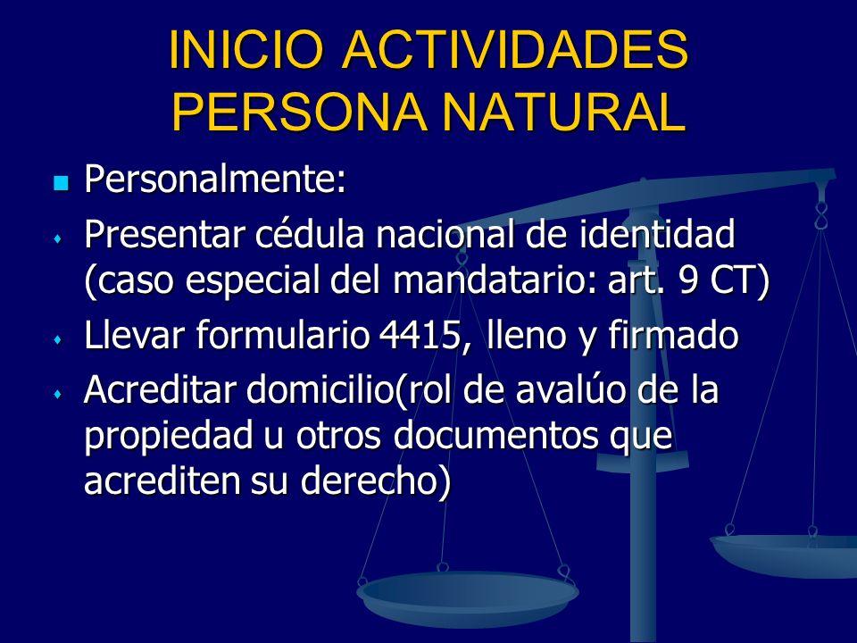 INICIO ACTIVIDADES PERSONA NATURAL Personalmente: Personalmente: Presentar cédula nacional de identidad (caso especial del mandatario: art. 9 CT) Pres