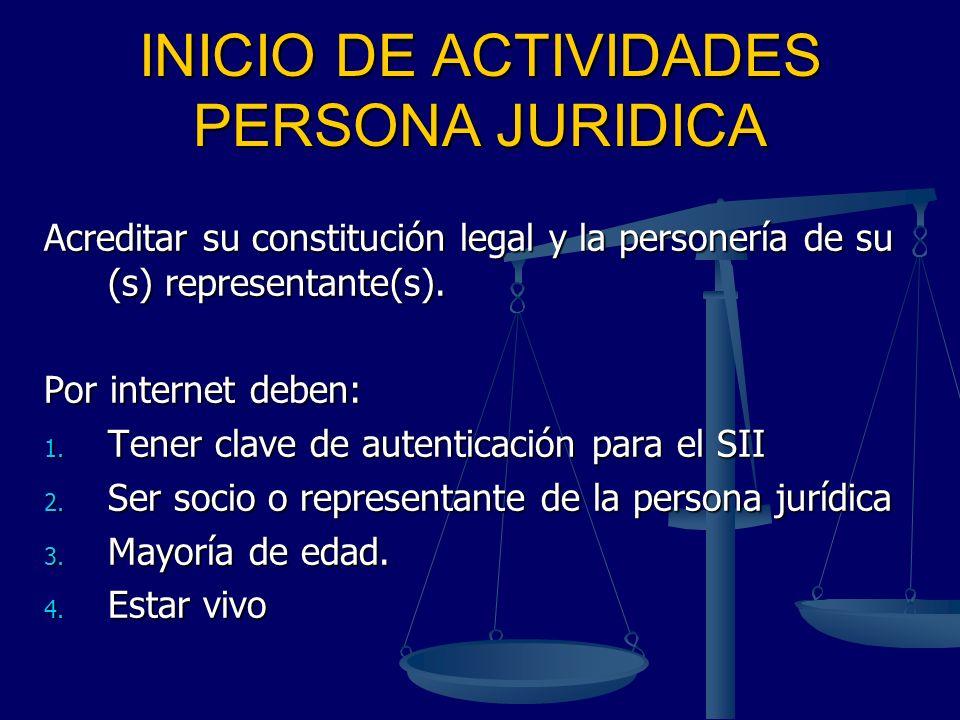 Acreditar su constitución legal y la personería de su (s) representante(s). Por internet deben: 1. Tener clave de autenticación para el SII 2. Ser soc