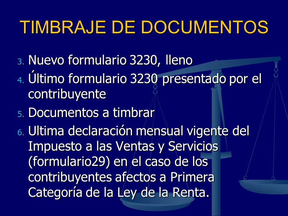 TIMBRAJE DE DOCUMENTOS 3. Nuevo formulario 3230, lleno 4. Último formulario 3230 presentado por el contribuyente 4. Último formulario 3230 presentado